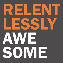 Relentlessly Awesome